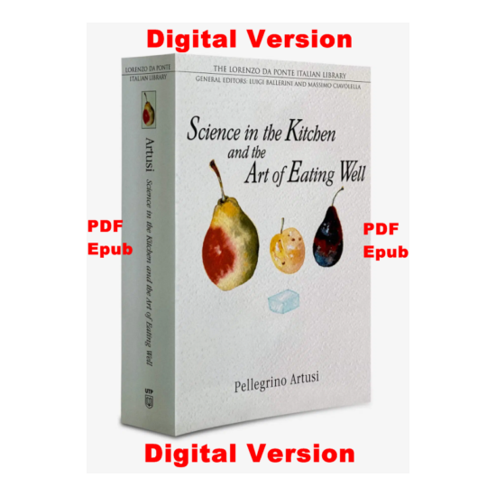 Science in the Kitchen and the Art of Eating Well by Pellegrino Artusi